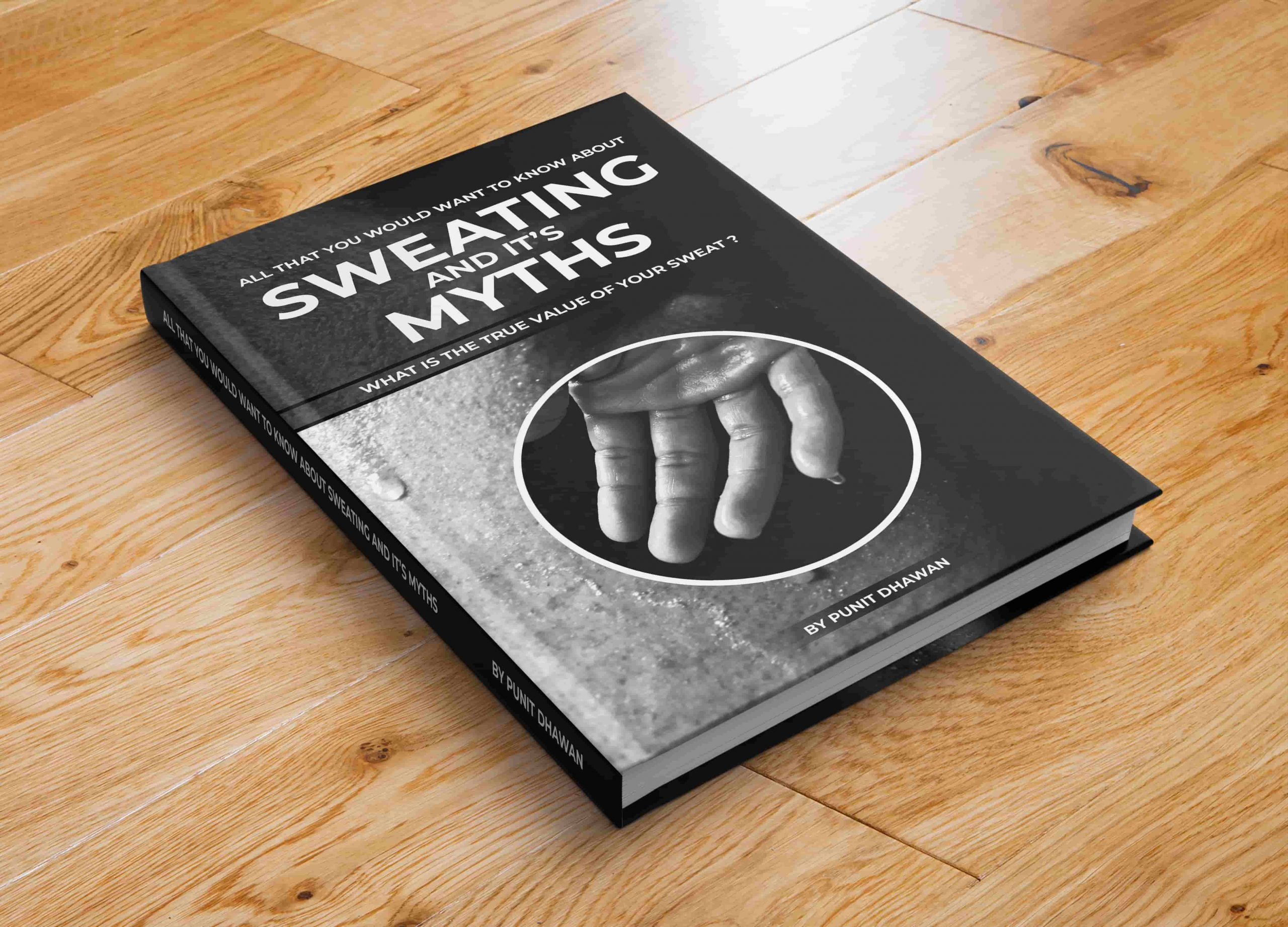 All that you would want to Know about Sweating and It's Myths by Punit Dhawan